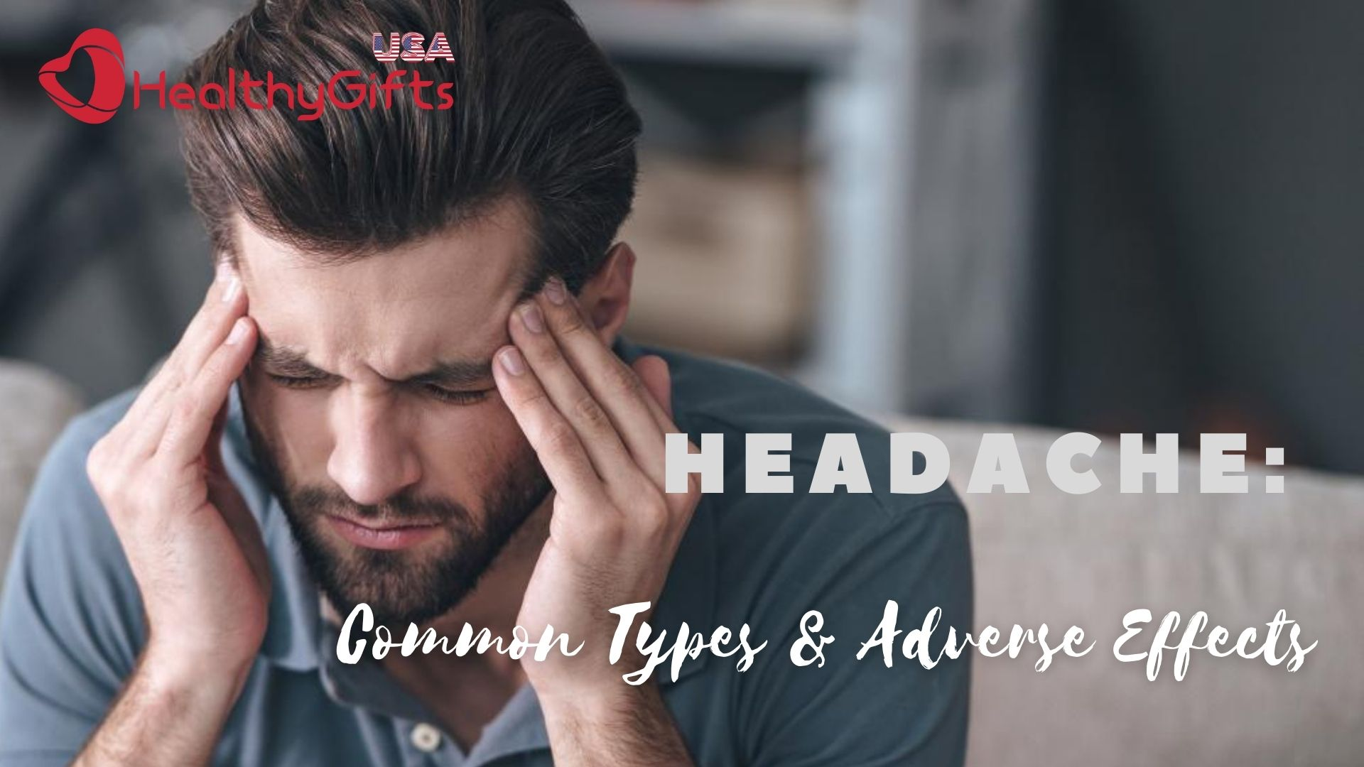 Headache Common Types Adverse Effects