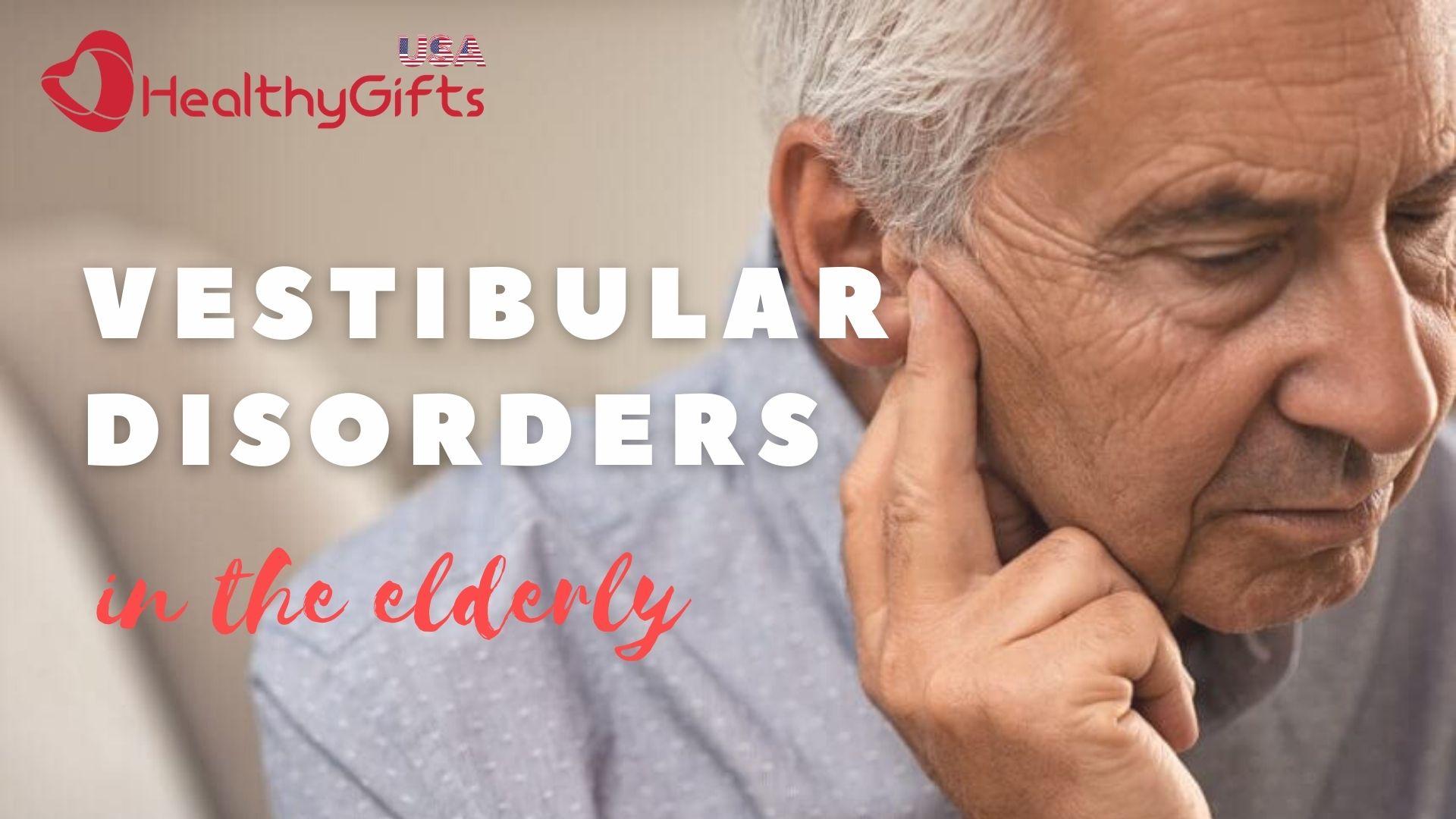 Vestibular disorders in the elderly